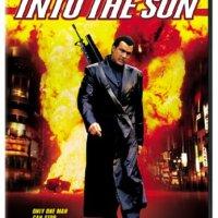 Into the Sun (2005) ยุทธการกระแทกพระอาทิตย์